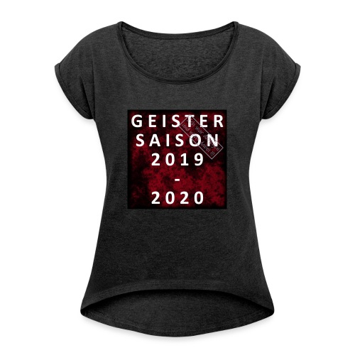 GEISTERSAISON 2019/2020 - Frauen T-Shirt mit gerollten Ärmeln
