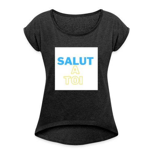 salut 1 - T-shirt à manches retroussées Femme