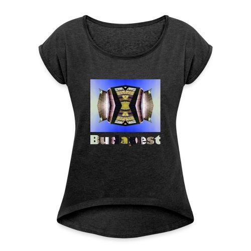 Budapest #1 - Frauen T-Shirt mit gerollten Ärmeln