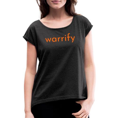 warrify - Frauen T-Shirt mit gerollten Ärmeln