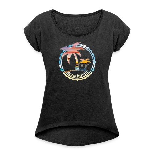 Masderin Malle HG png - Frauen T-Shirt mit gerollten Ärmeln