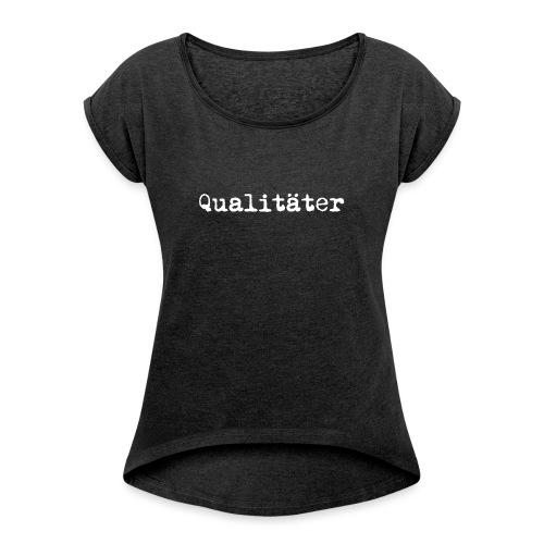 qualitäter typewriter white - Frauen T-Shirt mit gerollten Ärmeln