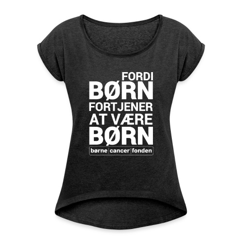 born_fortjener_at_vaere_born_hvid_alternativ - Dame T-shirt med rulleærmer