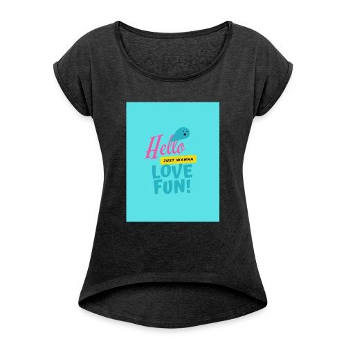 hello love fun - T-shirt à manches retroussées Femme