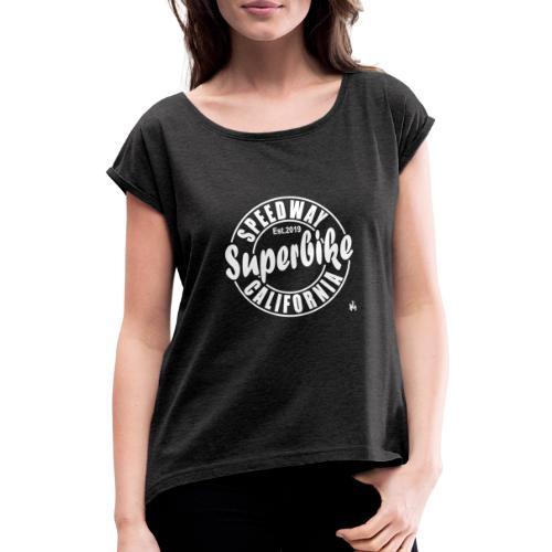 Superbike - Frauen T-Shirt mit gerollten Ärmeln