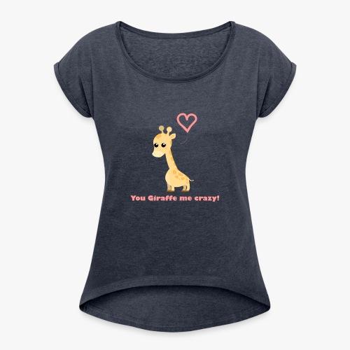 Giraffe Me Crazy - Dame T-shirt med rulleærmer