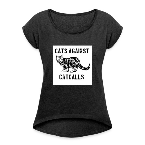 Cats against catcalls - Women's T-Shirt with rolled up sleeves