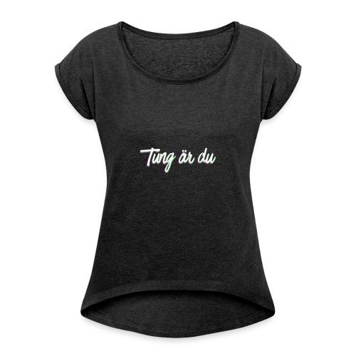 tung--ru - T-shirt med upprullade ärmar dam