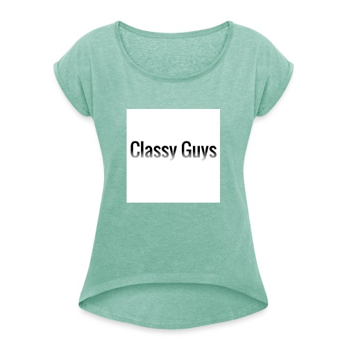 Classy Guys Simple Name - Women's T-Shirt with rolled up sleeves