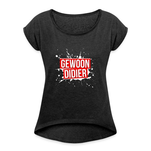 GewoonDidierMerch - Women's T-Shirt with rolled up sleeves