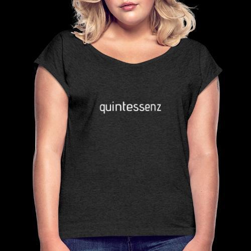 Quintessenz white - Frauen T-Shirt mit gerollten Ärmeln
