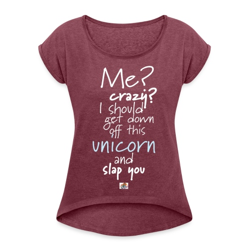 Crazy Unicorn - Dark - Women's T-Shirt with rolled up sleeves