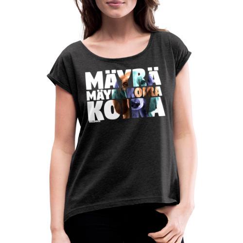 NASSU Mäyräkoira PK - Naisten T-paita, jossa rullatut hihat