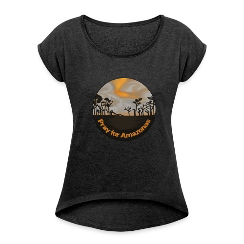 Pray for Amazonas - Frauen T-Shirt mit gerollten Ärmeln