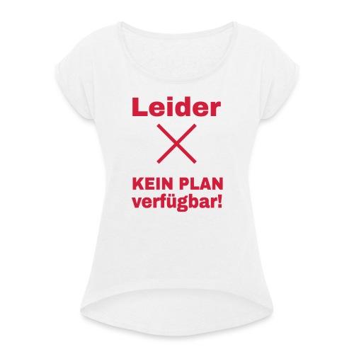 Wlan Nerd Sprüche Motiv - Frauen T-Shirt mit gerollten Ärmeln