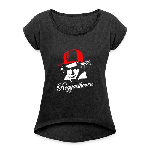Reggaethoven - Camiseta con manga enrollada mujer