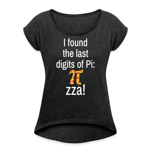 Last Digits Zahl Pi Pizza Mathe Nerd - Frauen T-Shirt mit gerollten Ärmeln
