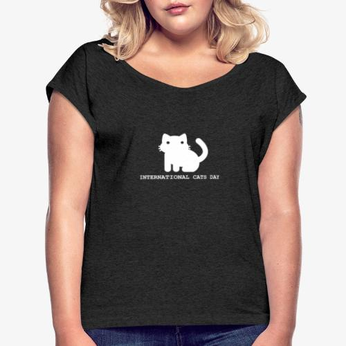 International Cats Day - Women's T-Shirt with rolled up sleeves