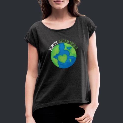 Slippy's Dream World - Women's T-Shirt with rolled up sleeves