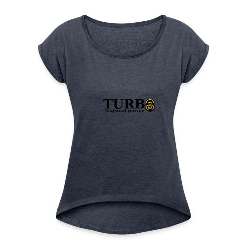 TURBO natural power - Naisten T-paita, jossa rullatut hihat