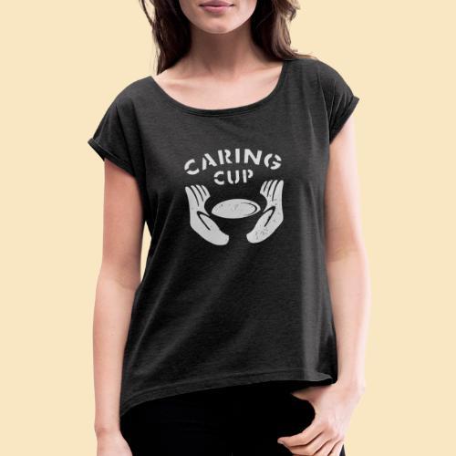 Caring Cup hellgrau - Frauen T-Shirt mit gerollten Ärmeln