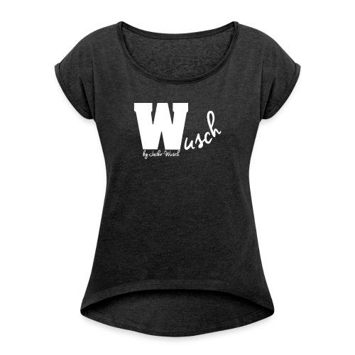design2mitnamewhite png - Frauen T-Shirt mit gerollten Ärmeln