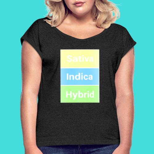 Sativa indica hybrid - Women's T-Shirt with rolled up sleeves