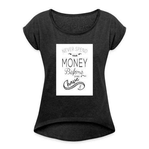 Spending is the season - Women's T-Shirt with rolled up sleeves