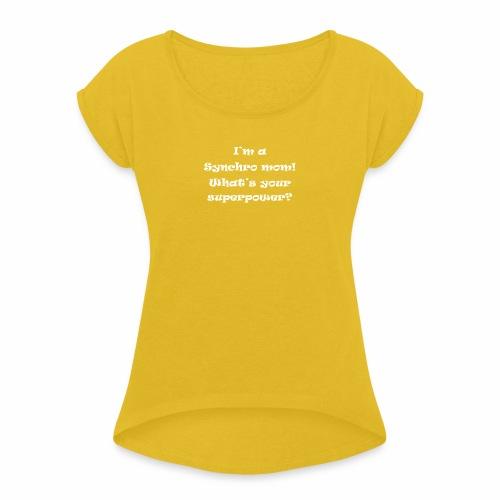 Synchromom - Naisten T-paita, jossa rullatut hihat
