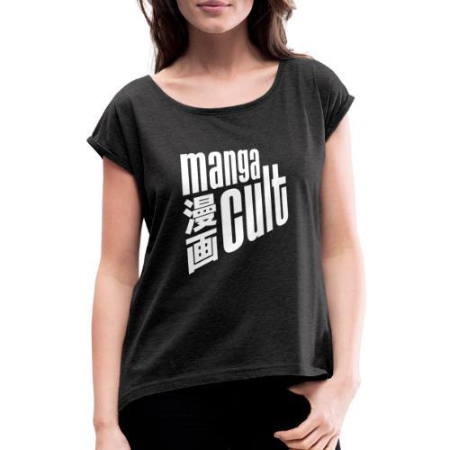 Manga Cult Logo Weiß - Frauen T-Shirt mit gerollten Ärmeln