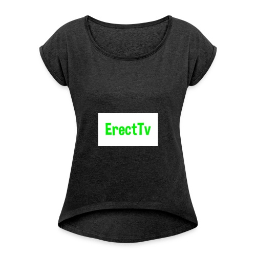 Erect Tv - Frauen T-Shirt mit gerollten Ärmeln