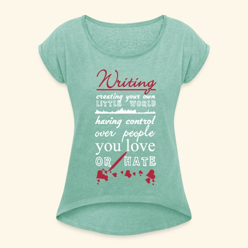 Writing - Women's T-Shirt with rolled up sleeves