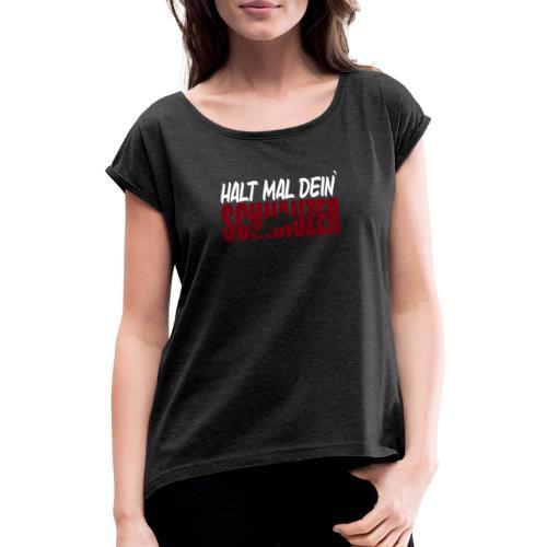 Schnauzer halten - Frauen T-Shirt mit gerollten Ärmeln