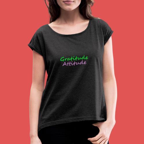 Gratitude - Camiseta con manga enrollada mujer