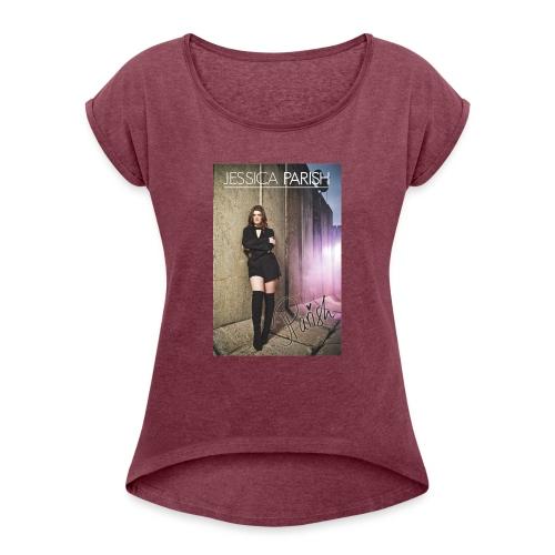 Jessica Parish Signature - Frauen T-Shirt mit gerollten Ärmeln