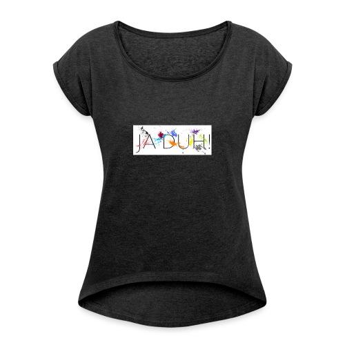 Ja Duh! Merchandise Mula B Meesterplusser - Vrouwen T-shirt met opgerolde mouwen