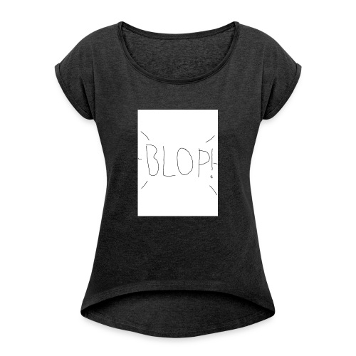 Blop! - Women's T-Shirt with rolled up sleeves