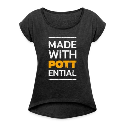 Made-with-Pottential Hochformat - Frauen T-Shirt mit gerollten Ärmeln