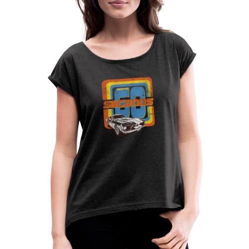 60 Seconds - Frauen T-Shirt mit gerollten Ärmeln