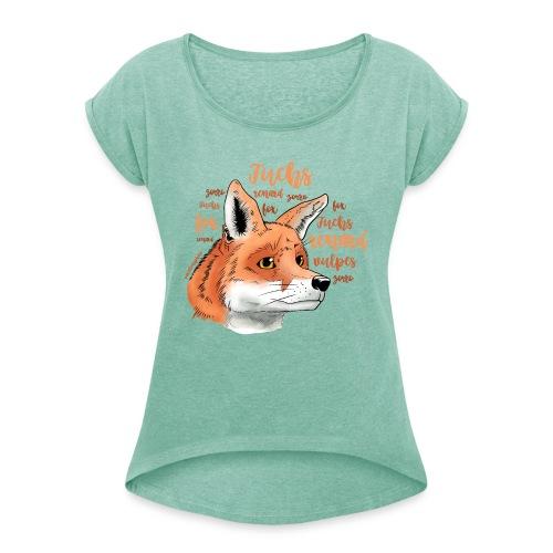 Fuchsportrait mit Lettering - Frauen T-Shirt mit gerollten Ärmeln