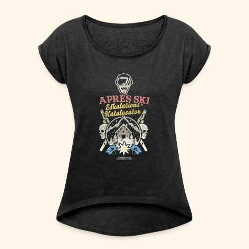 Apres Ski Eskalations-Katalysator T Shirt Design - Frauen T-Shirt mit gerollten Ärmeln