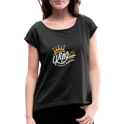 That King Thing Logo - Women's T-Shirt with rolled up sleeves