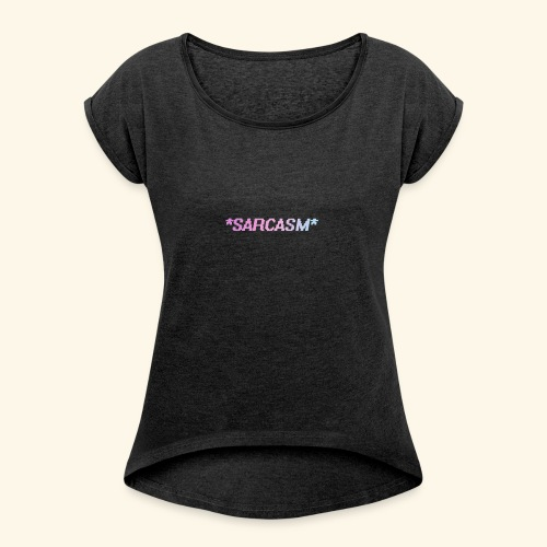 Sarcasm - T-shirt à manches retroussées Femme
