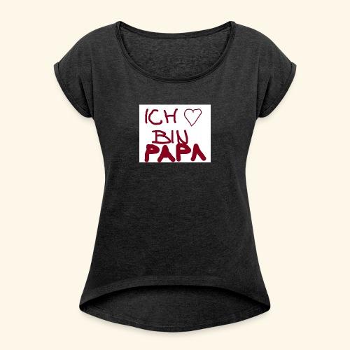 Papa - Frauen T-Shirt mit gerollten Ärmeln