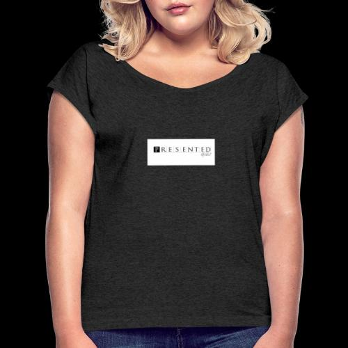 Presented original - Women's T-Shirt with rolled up sleeves