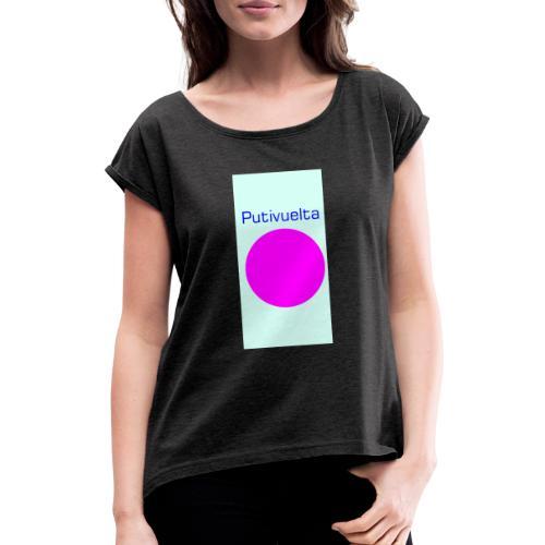 La bolsa de la putivuelta - Camiseta con manga enrollada mujer