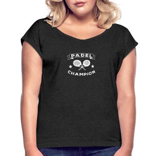 The Paddle Tennis Champion Vintage Stil - T-shirt med upprullade ärmar dam