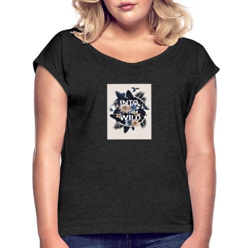 Into The Wild - Frauen T-Shirt mit gerollten Ärmeln