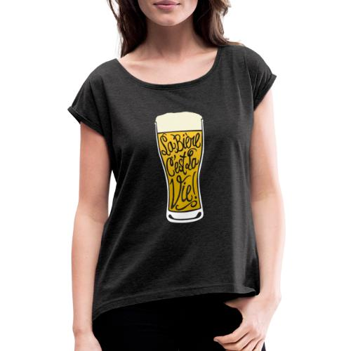 bière, la bière c'est la vie! - T-shirt à manches retroussées Femme
