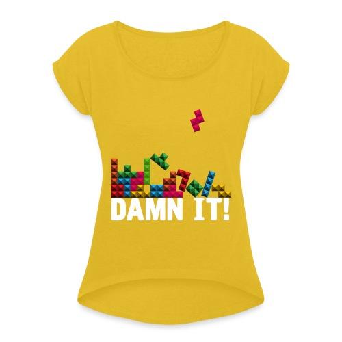 Damnit - Vrouwen T-shirt met opgerolde mouwen